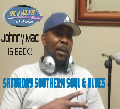 96.3 100.5 WLYB FM - Johnny Mac - Southern Soul And Blues